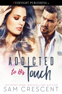 addicted-to-his-touch-evernightpublishing-AUG2017-eBook1