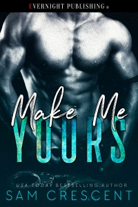 make-me-yours-evernightpublishing-2017