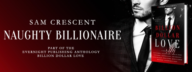 Naughty Billionaire by Sam Crescent - banner